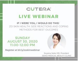 CUTERA LIVE WEBINAR 講演 院長 曽山聖子 2020年8月30日 内容「私ならこうする!ゼオスキンヘルスの副反応と対処法」
